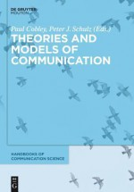 Theories and Models of Communication - Paul Cobley, Peter Schulz