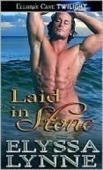 Laid in Stone - Elyssa Lynne
