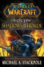 Vol'jin: Shadows of the Horde - Michael A. Stackpole