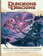 Player's Essentials: Heroes of the Forgotten Kingdoms: An Essential Dungeons & Dragons Supplement (4th Edition D&D) - Mike Mearls, Bill Slavicsek, Rodney Thompson, Michele Carter, Cal Moore, Scott Fitzgerald Gray