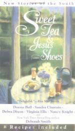 Sweet Tea and Jesus Shoes - Deborah Smith, Virginia Ellis, Sandra Chastain, Various