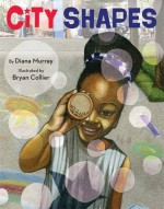 City Shapes - Diana Murray, Bryan Collier