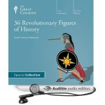 36 Revolutionary Figures of History - The Great Courses, Bob Brier, Dennis Dalton, Stephen A. Erickson, Allen C. Guelzo