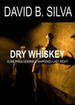 Dry Whiskey - David B. Silva
