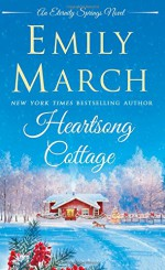 Heartsong Cottage: An Eternity Springs Novel - Emily March
