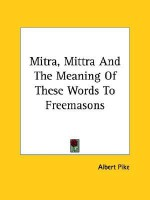 Mitra, Mittra and the Meaning of These Words to Freemasons - Albert Pike