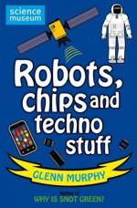 Robots, chips and techno stuff (Science Museum) - Glenn Murphy