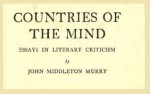 Countries of the Mind: Essays in Literary Criticism (1922) - John Middleton Murry