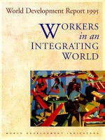 World Development Report 1995: Workers in an Integrating World - World Bank Group, World Book Inc, Policy World Bank