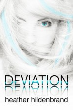 Deviation (Clone Chronicles) - Heather Hildenbrand