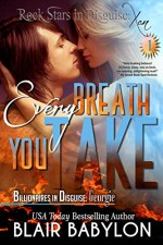 Every Breath You Take (Billionaires in Disguise: Georgie and Rock Stars in Disguise: Xan, Episode 1): A New Adult Rock Star Romance - Blair Babylon