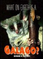 What on Earth Is a Galago? (What on Earth) - Edward R. Ricciuti
