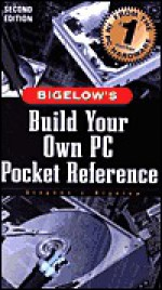 Build Your Own PC Pocket Reference - Stephen J. Bigelow