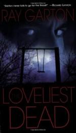 The Loveliest Dead - Ray Garton