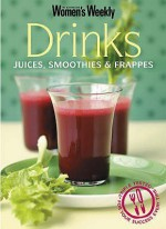 """Drinks: Juices, Smoothies And Frappes ( """" Australian Women's Weekly """" ) - Susan Tomnay"""