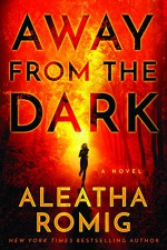 Away from the Dark (The Light Series Book 2) - Aleatha Romig
