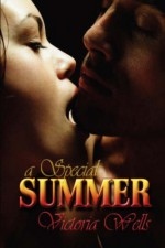 A Special Summer by Victoria Wells (2008-01-22) - Victoria Wells