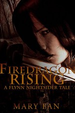 Firedragon Rising - Mary Fan