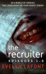 The Recruiter: Episodes 1-6 - Evelyn Lafont