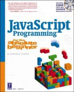 JavaScript Programming for the Absolute Beginner (For the Absolute Beginner (Series).) - Andy Harris
