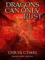 Dragons Can Only Rust - Chrys Cymri