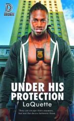 Under His Protection (Dreamspun Desires #80) - LaQuette