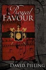Royal Favour (The John Swale Chronicles) - David Pilling