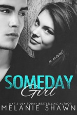 Someday Girl (The Someday Series Book 1) - Melanie Shawn