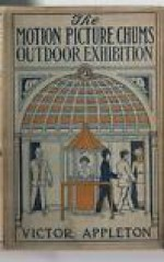 The Motion Picture Chums' Outdoor Exhibition; or, The Film That Solved a Mystery - Victor Appleton