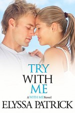 Try With Me (With Me Book 3) - Elyssa Patrick