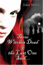 Three Witches Dead & the Last One Saida] - Edain McCoy