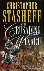 The Crusading Wizard - Christopher Stasheff