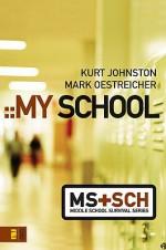 My School - Kurt Johnston, Mark Oestreicher