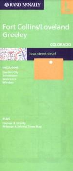 Rand Mc Nally Fort Collins/Loveland Greeley, Colorado: Local Street Detail - Rand McNally