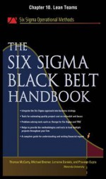 The Six SIGMA Black Belt Handbook, Chapter 10 - Lean Teams - Thomas McCarty, Kathleen Mills, Michael Bremer, Praveen Gupta, Lorraine Daniels