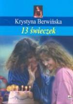 13 świeczek - Krystyna Berwińska