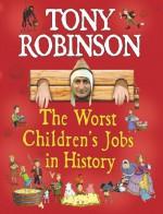 The Worst Children's Jobs in History - Tony Robinson