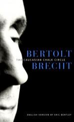 The Caucasian Chalk Circle - Bertolt Brecht, Eric Bentley