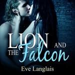 Lion and the Falcon - Audible Studios, Eve Langlais, Abby Craden