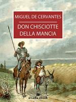 Don Chisciotte della Mancia (Arcadia Classici) (Italian Edition) - Miguel de Cervantes Saavedra