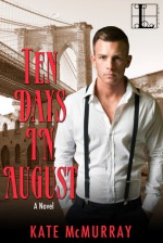 Ten Days in August - Kate McMurray