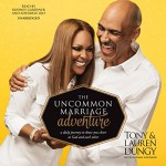The Uncommon Marriage Adventure: A Daily Journey to Draw You Closer to God and Each Other - Tony Dungy, Lauren Dungy, Rodney Gardiner, Adenrele Ojo