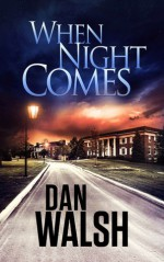 When Night Comes - Dan Walsh