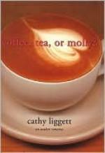 Coffee, Tea, or Molly? - Cathy Liggett