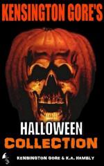 Kensington Gore's Halloween Collection - Kensington Gore, Graeme Parker, K.A. Hambly