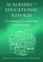 Academies and Educational Reform: Governance, Leadership and Strategy. Elizabeth Leo, David Galloway and Phil Hearn - Elizabeth Leo, David Galloway, Phil Hearne