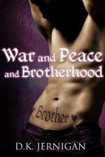 War and Peace and Brotherhood - D.K. Jernigan
