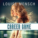 Career Game - Louise Mensch, Laurel Lefkow, Isis Publishing Ltd