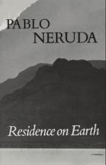 Residence on Earth - Pablo Neruda, Donald Devenish Walsh
