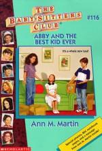 Abby and the Best Kid Ever - Ann M. Martin, Nola Thacker